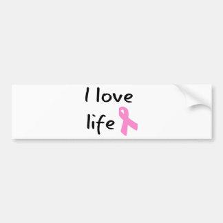 I love Life! Pink Ribbon! Bumper Sticker