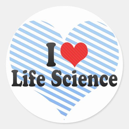 I Love Life Science Round Sticker
