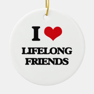 I Love Lifelong Friends Christmas Ornament