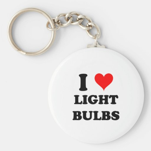 I Love Light Bulbs Key Chains