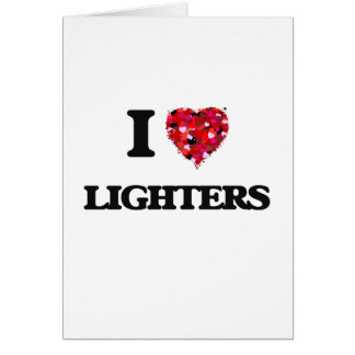 I Love Lighters Greeting Card