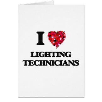 I love Lighting Technicians Greeting Card