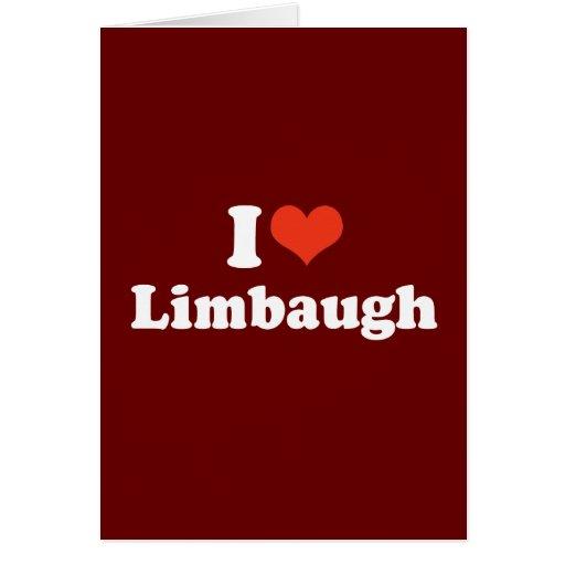 I LOVE LIMBAUGH CARD