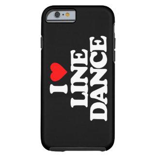 I LOVE LINE DANCE TOUGH iPhone 6 CASE
