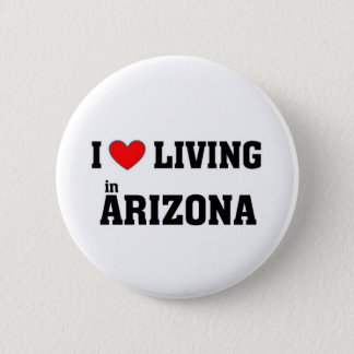 I love living in Arizona 6 Cm Round Badge