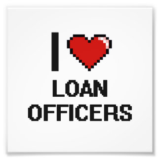I love Loan Officers Photographic Print