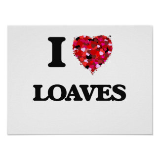 I Love Loaves Poster
