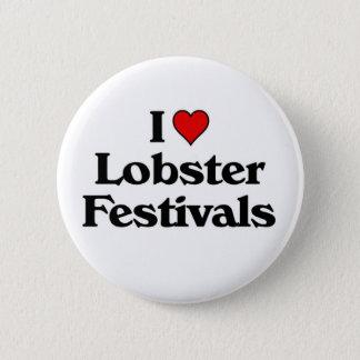 I love Lobster Festivals 6 Cm Round Badge