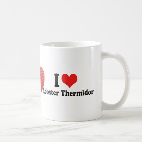 I Love Lobster Thermidor Coffee Mug