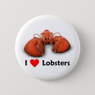 I love Lobsters 6 Cm Round Badge