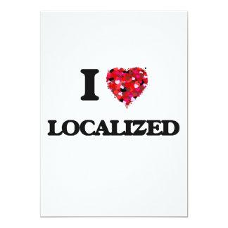 I Love Localized 13 Cm X 18 Cm Invitation Card