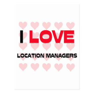 I LOVE LOCATION MANAGERS POSTCARD