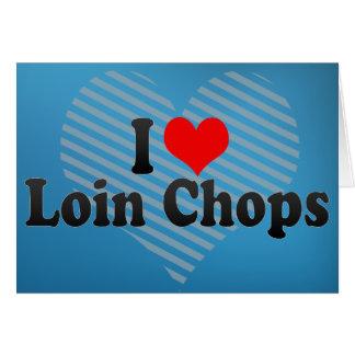 I Love Loin Chops Cards