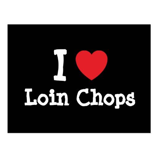 I love Loin Chops heart T-Shirt Postcards
