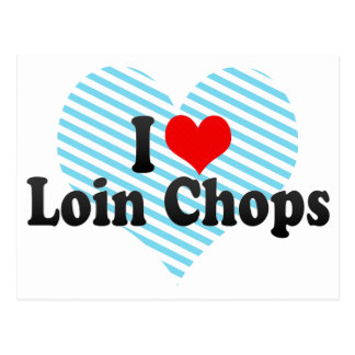 I Love Loin Chops Post Cards