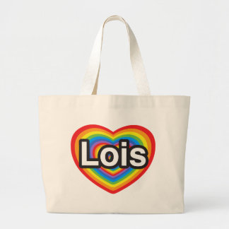 I love Lois. I love you Lois. Heart Large Tote Bag