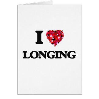 I Love Longing Greeting Card