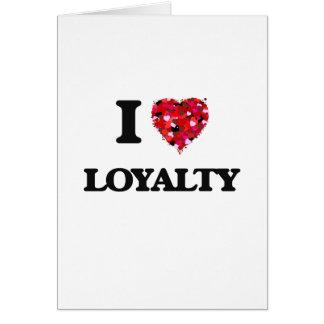 I Love Loyalty Greeting Card