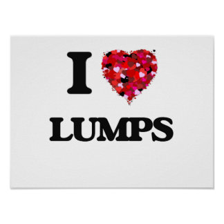 I Love Lumps Poster