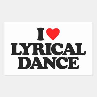 I LOVE LYRICAL DANCE RECTANGULAR STICKER