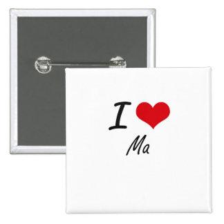 I Love Ma 15 Cm Square Badge