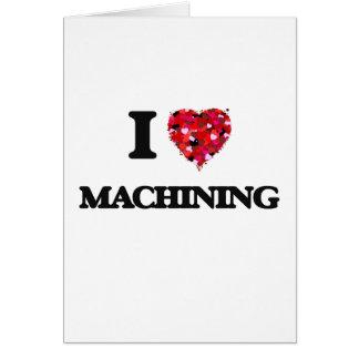 I Love Machining Greeting Card