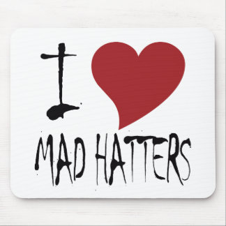 I Love Mad Hatters Mouse Mat