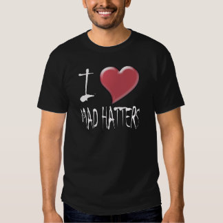 I Love Mad Hatters T Shirt