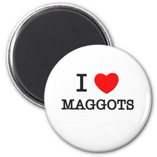 I Love Maggots 6 Cm Round Magnet