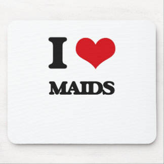 I Love Maids Mousepad