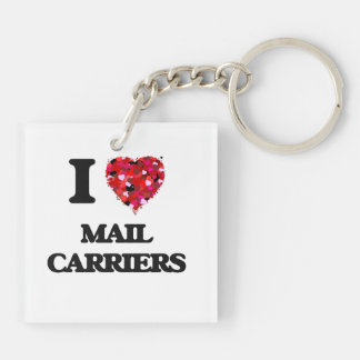 I love Mail Carriers Double-Sided Square Acrylic Key Ring