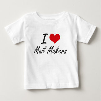 I love Mail Makers Tshirt
