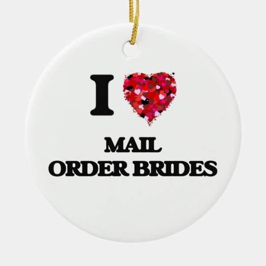I Love Mail Order Brides Christmas Ornament