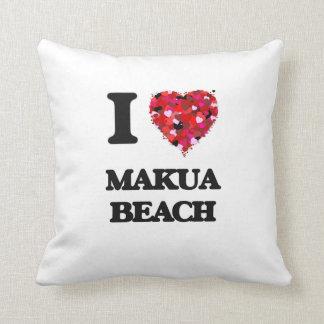 I love Makua Beach Hawaii Cushion