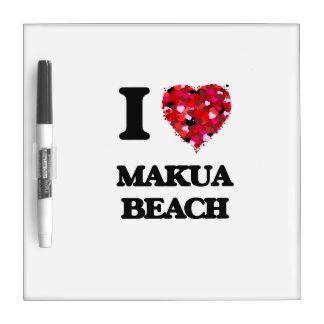 I love Makua Beach Hawaii Dry-Erase Board