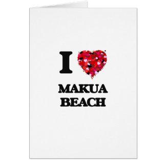 I love Makua Beach Hawaii Greeting Card