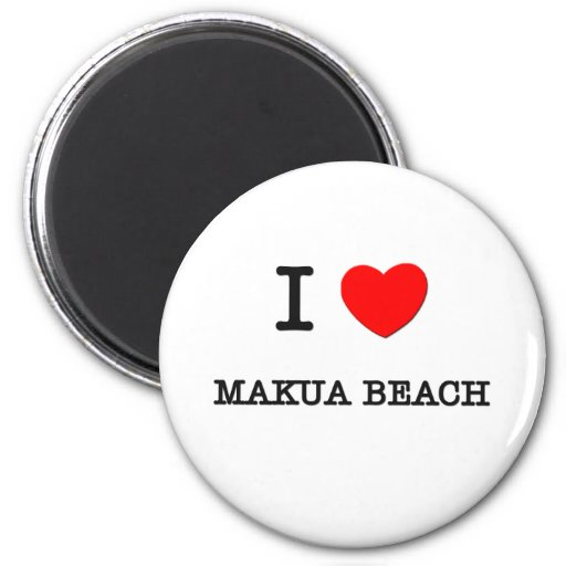 I Love Makua Beach Hawaii Magnets