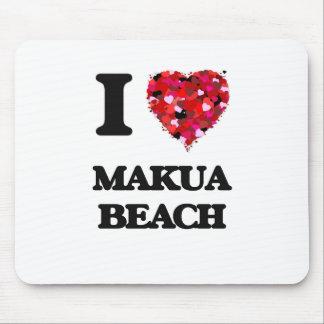I love Makua Beach Hawaii Mouse Pad