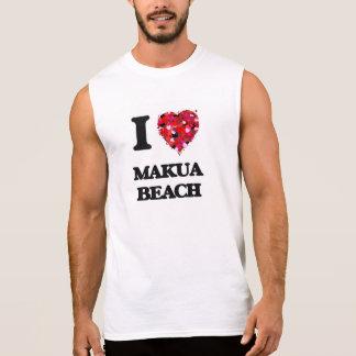 I love Makua Beach Hawaii Sleeveless T-shirt