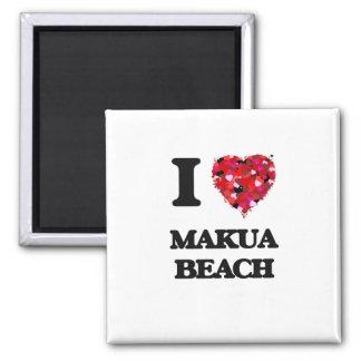 I love Makua Beach Hawaii Square Magnet