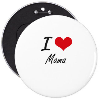 I Love Mama 6 Cm Round Badge