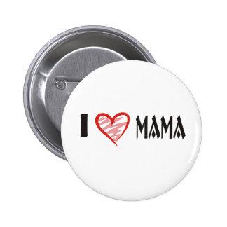 I Love Mama Shirt Pinback Button