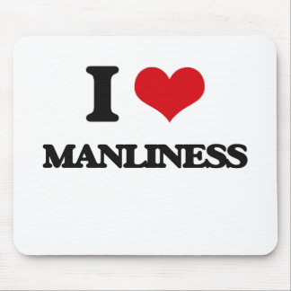 I Love Manliness Mouse Pads