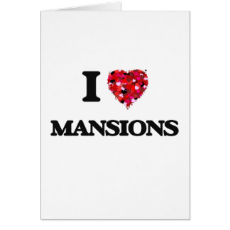 I Love Mansions Greeting Card