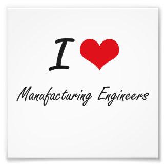 I love Manufacturing Engineers Photo Print