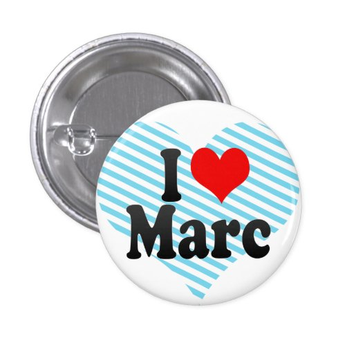 I love Marc Pinback Buttons