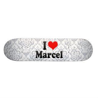 I love Marcel Skateboard