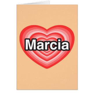 I love Marcia. I love you Marcia. Heart Greeting Card