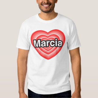 I love Marcia. I love you Marcia. Heart Tee Shirts