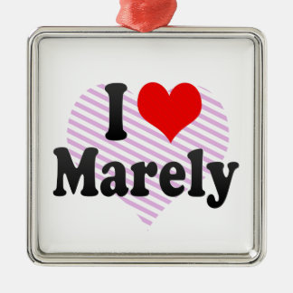 I love Marely Ornaments